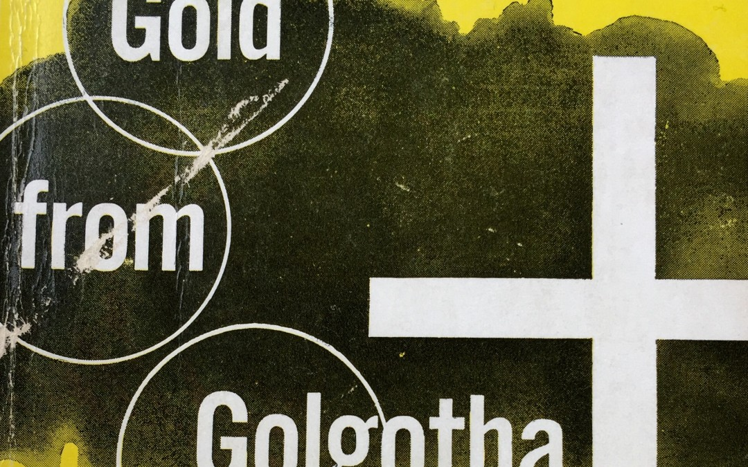 Gold from Golgotha